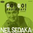 Go! Go! Radio Days Presents Neil Sedaka Vol.1