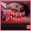 Sweet Cruisin' 【初回生産限定盤】(+DVD)