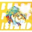 BURST POP ISLAND 【初回生産限定盤】(+Blu-ray)