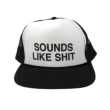 SOUNDS LIKE SHIT メッシュCAP BLACK