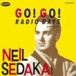 Go! Go! Radio Days Presents Neil Sedaka Vol.2