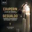 F.クープラン:ルソン・ド・テネブレ、ジェズアルド:聖木曜日のためのテネブレ・レスポンソリウム ナイジェル・ショート&テネブレ