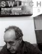 SWITCH Vol.38 No.5 特集 ロバート・フランク
