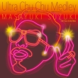Ultra Chu Chu Medley 【完全生産限定盤】(7インチシングルレコード)
