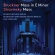 ブルックナー:ミサ曲第2番、ストラヴィンスキー:ミサ曲 ヘイス・レーナース&ベルリン放送合唱団、ベルリン放送交響楽団員