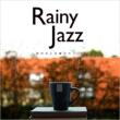 Rainy Jazz 〜雨の日と月曜のカフェは〜