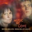 『ミュージック・ウィ・ラヴ』 ヴィクトリア・ムローヴァ、ミーシャ・ムロフ=アバド