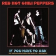 If You Have To Ask: Live At Estadio Obras, Buenos Aires, 26 / 01 / 1993 -Fm Broadcast