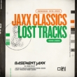 Jaxx Classics Remixed (2016-2020)/ Lost Tracks (1999-2009)