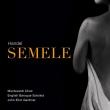 『セメレ』 ジョン・エリオット・ガーディナー&イングリッシュ・バロック・ソロイスツ、モンテヴェルディ合唱団(2019)(3CD)