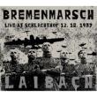 Bremenmarsch: Live At Schlachthof 12.10.1987