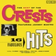 Best Of The Crests Featuring Johnny Mastro: 16 Fabulous Hits