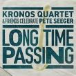 Long Time Passing: Kronos Quartet And Friends Celebrate Pete