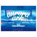 BUMP OF CHICKEN TOUR 2019 aurora ark TOKYO DOME 【初回限定盤】(3DVD+LIVE CD+グッズ+ブックレット)
