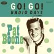 Go! Go! Radio Days Presents Pat Boone