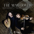 The Mad Lover : Theotime Langlois de Swarte(Vn)Thomas Dunford(Lute)