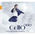 『CELLO 360』 クリスチャン=ピエール・ラ・マルカ
