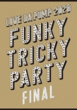 LIVE DA PUMP 2020 Funky Tricky Party FINAL at さいたまスーパーアリーナ