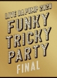 LIVE DA PUMP 2020 Funky Tricky Party FINAL at さいたまスーパーアリーナ 【初回生産限定盤】(3Blu-ray+2CD+PHOTO BOOK)