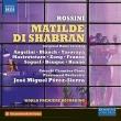 歌劇『マティルデ・ディ・シャブラン』全曲 ペレス=シエーラ&クラクフ・パッショナルト管、サラ・ブランチ、他(2019 ステレオ)(3CD)