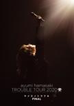 ayumi hamasaki TROUBLE TOUR 2020 A〜サイゴノトラブル〜 FINAL(Blu-ray)