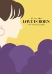 LOVE IS BORN 〜17th Anniversary 2020〜(Blu-ray)