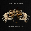 To All My Friends, Blood Makes The Blade Holy: The Atmosphere Eps