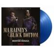 マ・レイニーのブラックボトム Ma Rainey's Black Bottom オリジナルサウンドトラック (ブルー・ヴァイナル仕様/2枚組/180グラム重量盤レコード/Music On Vinyl)