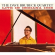 Dave Brubeck Quartet With Paul Desmond: Live In Indiana 1958 The Complete Session