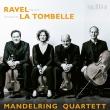 ラヴェル:弦楽四重奏曲、ド・ラ・トンベル:弦楽四重奏曲 マンデルリング四重奏団