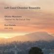 メシアン:世の終わりのための四重奏曲、ロード:片翼 レフト・コースト・チェンバー・アンサンブル