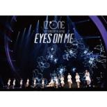 IZ*ONE 1ST CONCERT IN JAPAN [EYES ON ME] TOUR FINAL -Saitama Super Arena-【初回限定盤】(2Blu-ray+α)