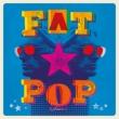 Fat Pop (SHM-CD)【ボーナストラック収録】