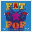 Fat Pop (アナログレコード)