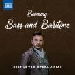 Best Loved Opera Arias〜バスとバリトンのためのオペラ・アリア名曲集
