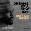 新しい日を夢見て〜黒人作曲家の歌曲集 ウィル・リヴァーマン、パウル・T・サンチェス