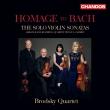 バッハへのオマージュ〜無伴奏ヴァイオリンのためのソナタ 全曲(弦楽四重奏版)ブロドスキー四重奏団