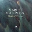ピアノ・ソナタ第7番、第5番、束の間の幻影 マルコス・マドリガル