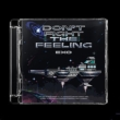 DON' T FIGHT THE FEELING (Jewel Case Ver.)