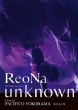 """ReoNa ONE-MAN Concert Tour """"unknown"""" Live at PACIFICO YOKOHAMA (Blu-ray)"""