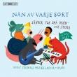 『ひとりひとりがちがってて〜小さな子供と大きな子供のための歌』 アドルフ・フレードリク音楽学校の生徒たち、ニンニス・ヴァーダーグスルム