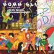 BORN SLIPPY / GROOVE TUBE (再プレス/7インチシングルレコード)
