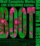 Wolf Complete Works 〜LIVE STREAMING Edition〜 BOOT (Blu-ray)