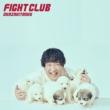 FIGHT CLUB 【初回生産限定盤】(+Blu-ray)