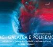『アチ、ガラテアとポリフェーモ』セネジーノ版 ルカ・グリエルミ&ラ・リラ・ディ・オルフェーオ、ラッファエーレ・ペー、ジュゼッピーナ・ブリデッリ、他