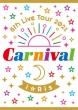 i☆Ris 6th Live Tour 2021 〜Carnival〜【初回生産限定盤】