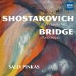 ショスタコーヴィチ:ピアノ・ソナタ第2番、ブリッジ:ピアノ・ソナタ サリー・ピンカス