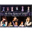 M-line Special 2021〜Make a Wish!〜on 20th June