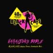 HARAJUKU BIBLE 〜BLACK CATS Early Times Complete Box〜