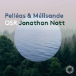 Debussy Pelleas & Melisande(arr.Nott), Schoenberg Pelleas & Melisande : Jonathan Nott / Orchestre de La Suisse Romande (2SACD)(Hybrid)
